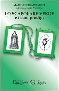 Copertina di 'Lo scapolare verde e i suoi prodigi'