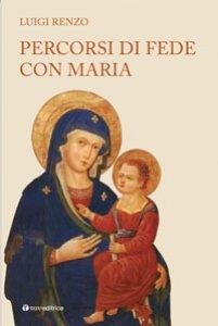 Copertina di 'Percorsi di fede con Maria'