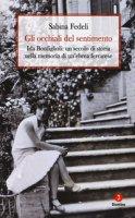 Gli occhiali del sentimento. Ida Bonfiglioli: un secolo di storia nella memoria di un'ebrea ferrarese - Fedeli Sabina