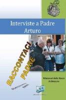 Interviste a padre Arturo