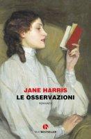 Le osservazioni - Harris Jane