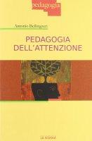 Pedagogia dell'attenzione. - Antonio Bellingreri