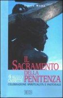 Il sacramento della penitenza. Celebrazione, spiritualità e pastorale. Audiolibro. Con quattro cassette - Mazza Enrico