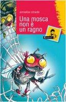 Una mosca non è un ragno - Strada Annalisa