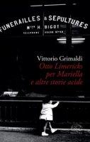 Otto Limericks per Mariella e le altre acide - Grimaldi Vittorio