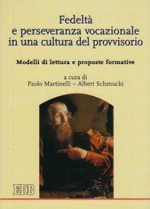 Copertina di 'Fedeltà e perseveranza vocazionale in una cultura del provvisorio'