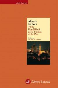 Copertina di '1958. Don Milani nella Firenze di La Pira'