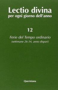 Copertina di 'Lectio divina per ogni giorno dell'anno [vol_12] / Ferie del tempo ordinario. Settimane 26-34, anno dispari'