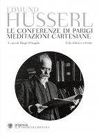 Le conferenze di Parigi. Meditazioni cartesiane - Edmund Husserl