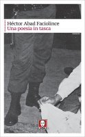 Una poesia in tasca - Héctor Abad Faciolince