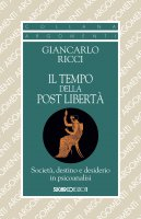 Il tempo della post libertà - Giancarlo Ricci