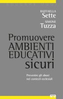 Promuovere ambienti educativi sicuri - Raffaella Sette, Simone Tuzza