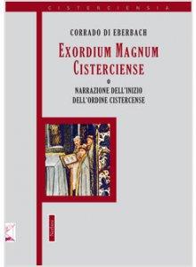 Copertina di 'Exordium Magnum Cisterciense o narrazione dell'inizio dell'ordine Cistercense'