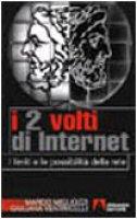 I due volti di Internet. I limiti e le possibilità della rete - Migliozzi Marco, Ventricelli Giuliana