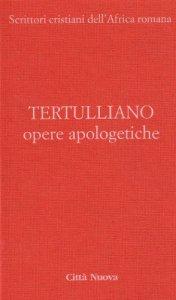 Copertina di 'Opere apologetiche [vol_1]'