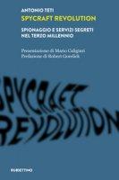 Spycraft Revolution. Spionaggio e servizi segreti nel terzo millennio - Teti Antonio