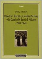 David M. Turoldo, Camillo de Piaz e la Corsia dei Servi di Milano (1943-1963) - Saresella Daniela