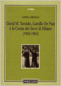 Copertina di 'David M. Turoldo, Camillo de Piaz e la Corsia dei Servi di Milano (1943-1963)'