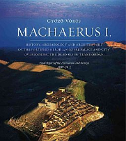 Copertina di 'Machaerus I. History, Archaeology and Architecture of the Fortified Herodian Royal Palace and City Overlooking the Dead Sea'