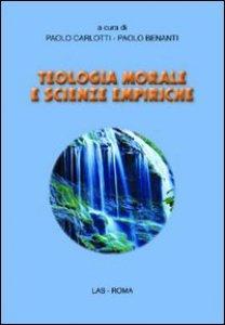 Copertina di 'Teologia morale e scienze empiriche'