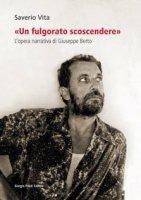 «Un fulgorato scoscendere». L'opera narrativa di Giuseppe Berto - Vita Saverio