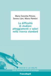 Copertina di 'La difficoltà di studiare atteggiamenti e valori nella ricerca standard'