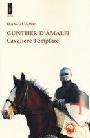 Gunther d'Amalfi. Cavaliere templare - Cuomo Franco