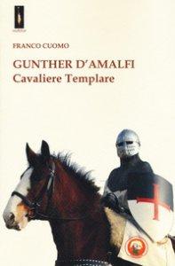 Copertina di 'Gunther d'Amalfi. Cavaliere templare'
