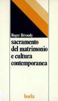 Sacramento del matrimonio e cultura contemporanea - Béraudy R.