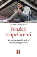 Pensieri stupefacenti - Maddalena Bisollo