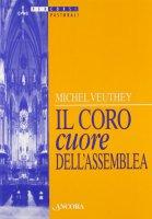 Il coro cuore dell'assemblea - Veuthey Michel