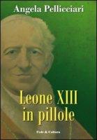 Leone XIII in pillole - Pellicciari Angela