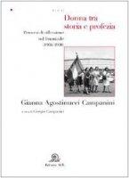 Donna tra storia e profezia - Gianna Agostinucci