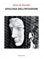 Apologia dell'intuizione - Enrico de Tavonatti