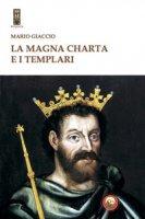 La Magna Charta e i Templari - Giaccio Mario