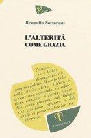 L'alternità come grazia - Brunetto Salvarani