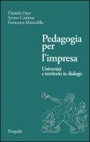 Pedagogia per l'impresa. Università e territorio in dialogo - Dato Daniela, Cardone Severo, Mansolillo Francesco