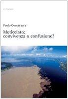 Meticciato: convivenza o confusione? - Gomarasca Paolo