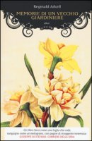 Memorie di un vecchio giardiniere - Arkell Reginald