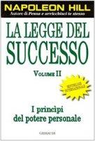 La legge del successo / I princìpi del potere personale - Hill Napoleon