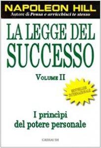 Copertina di 'La legge del successo / I princìpi del potere personale'