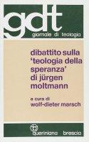 Dibattito sulla «Teologia della speranza» di Jürgen Moltmann (gdt 073)