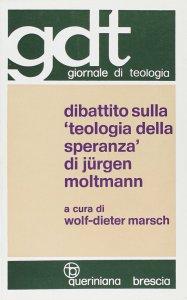 Copertina di 'Dibattito sulla «Teologia della speranza» di Jürgen Moltmann (gdt 073)'