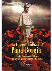 Copertina di 'La leggenda nera di papa Borgia'