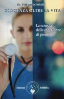 Coscienza oltre la vita - Van Lommel Pim