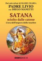 Satana sciolto dalle catene - Padre Livio Fanzaga, Diego Manetti