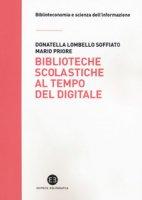 Biblioteche scolastiche al tempo del digitale - Lombello Soffiato Donatella, Priore Mario