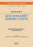 Ges� di Nazaret Signore e Cristo - Marcello Bordoni