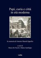 Papi, curia e città in età moderna