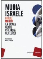 Muoia Israele - Giulio Meotti